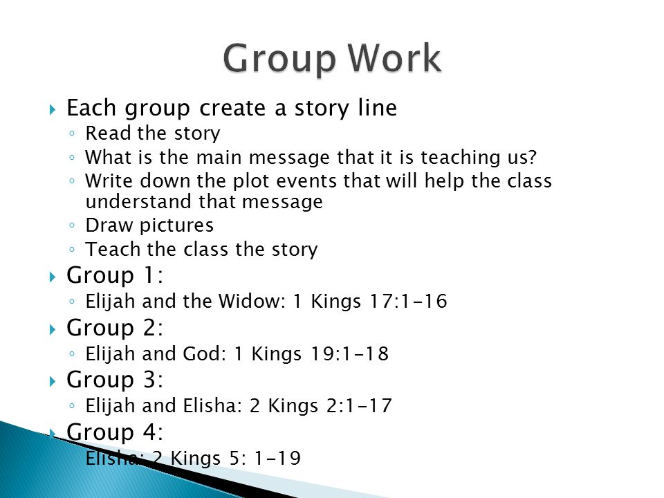 Group Work Each group create a story line Group 1: Group 2: Group 3: