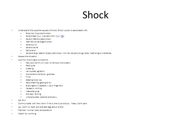 Shock Understand the possible causes of shock. Shock usually is associated with: Blood loss (hypovolemic shock)