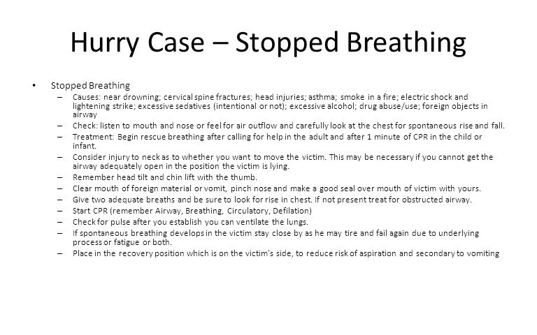 Hurry Case – Stopped Breathing