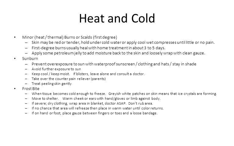 Heat and Cold Minor (heat / thermal) Burns or Scalds (first degree)
