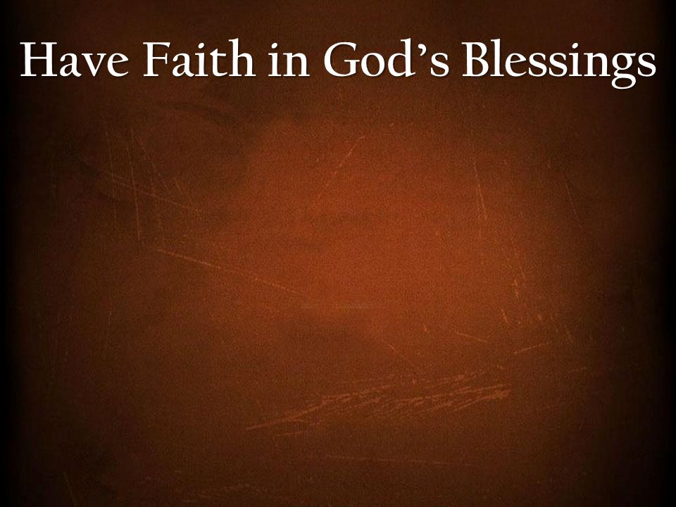 Have Faith in God's Blessings