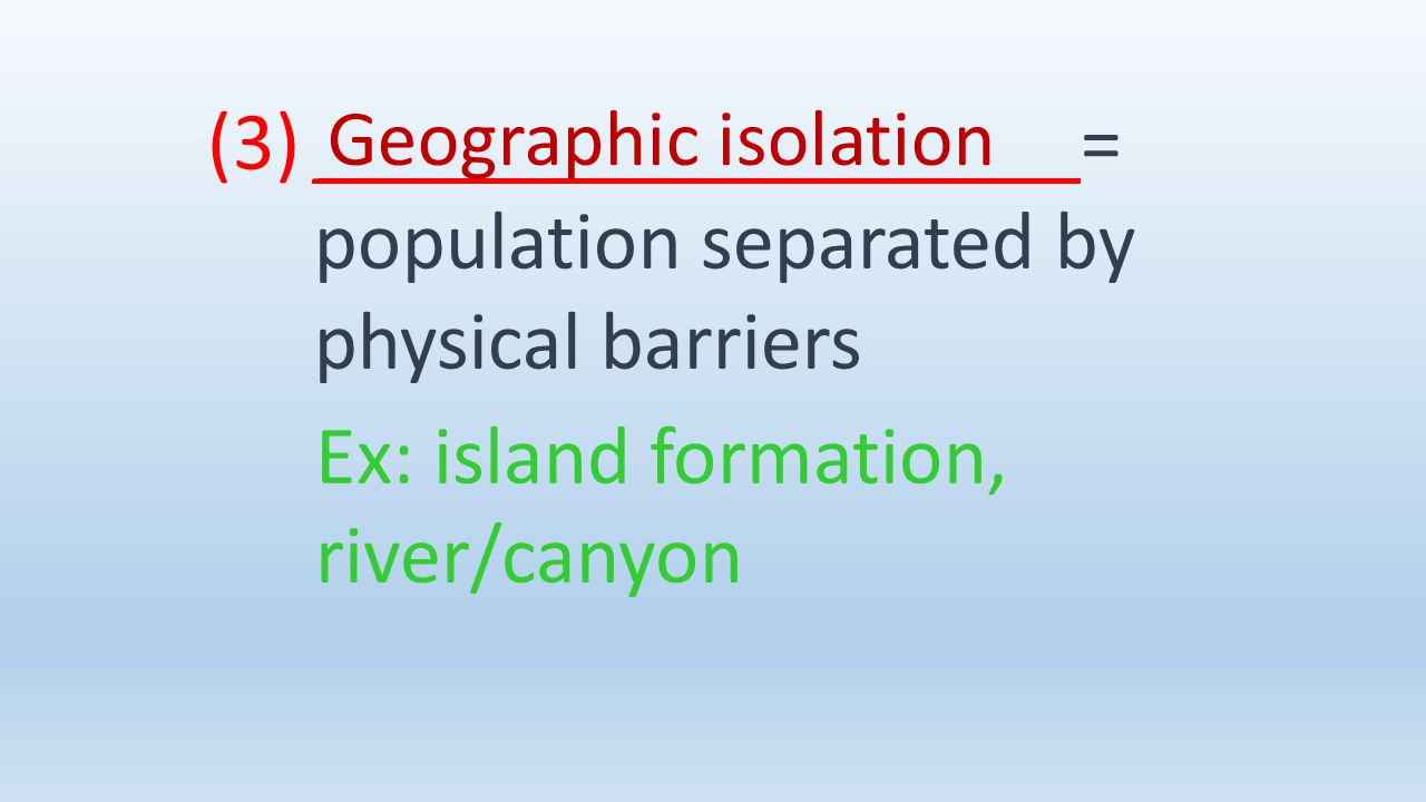 (3) _________ _________= population separated by physical barriers