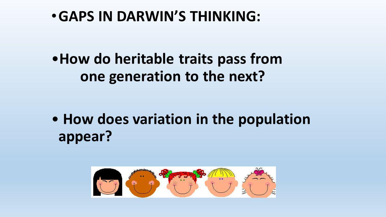 GAPS IN DARWIN'S THINKING:
