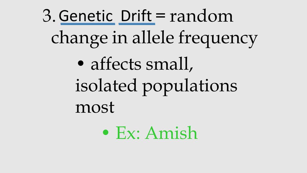 3. ______ ____= random change in allele frequency