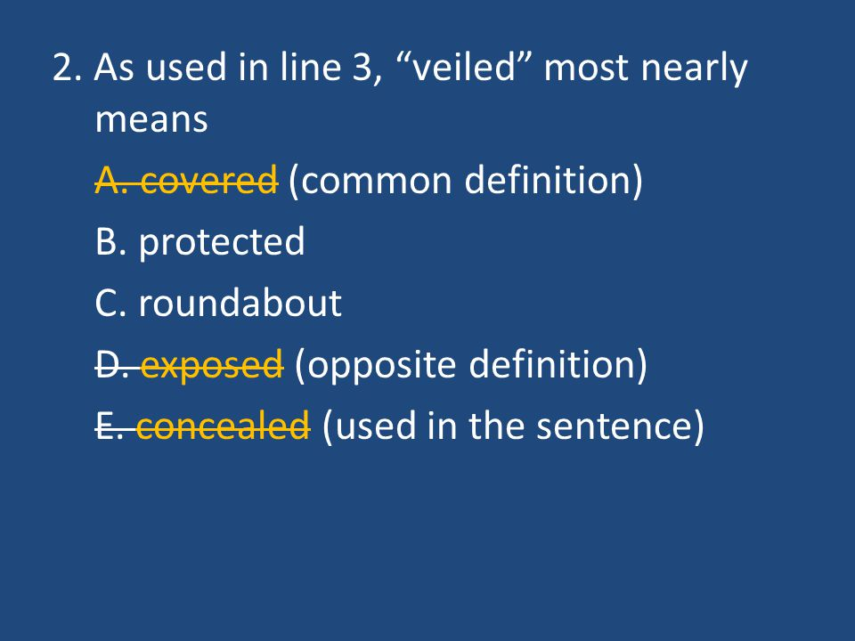 2. As used in line 3, veiled most nearly means A