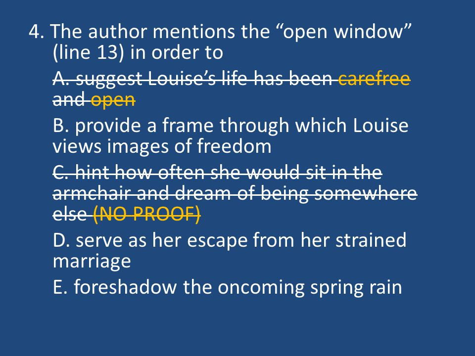 4. The author mentions the open window (line 13) in order to A
