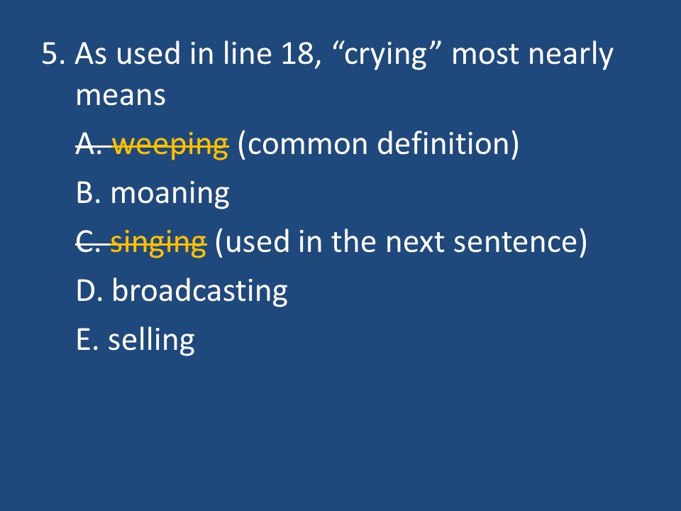5. As used in line 18, crying most nearly means A