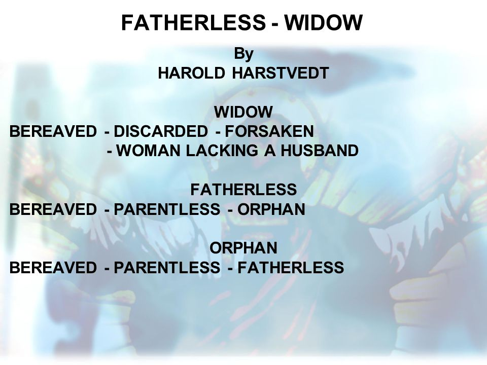 FATHERLESS - WIDOW By HAROLD HARSTVEDT WIDOW
