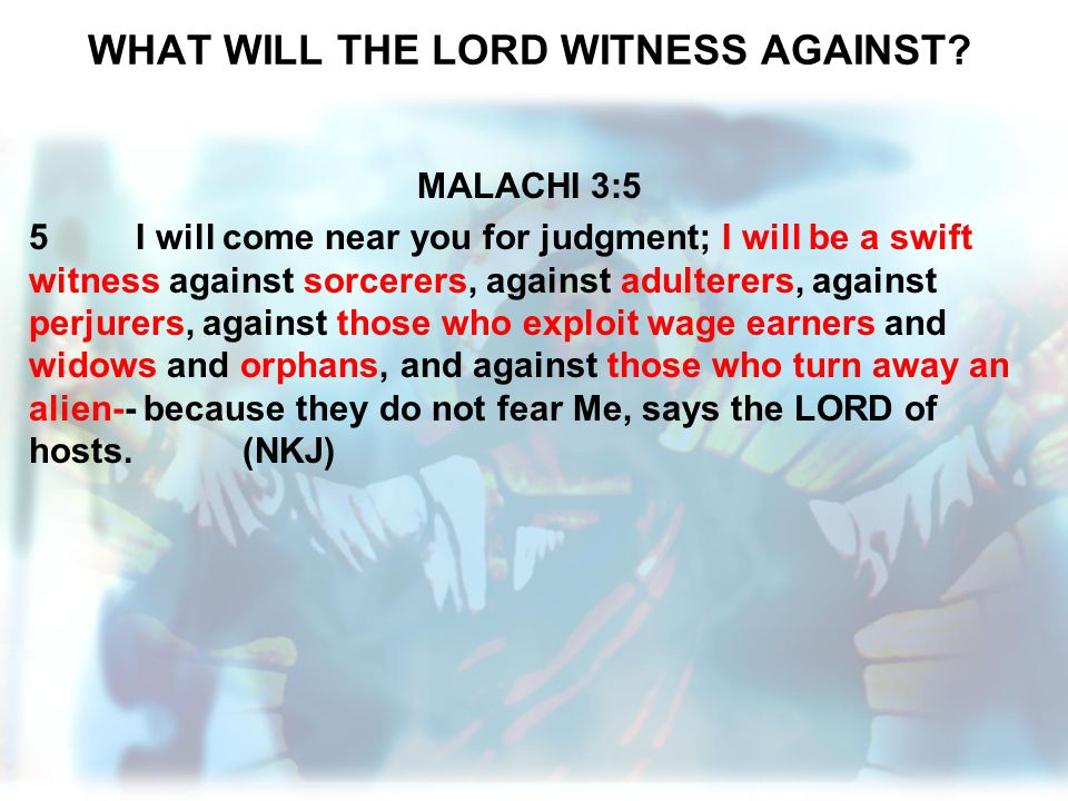WHAT WILL THE LORD WITNESS AGAINST