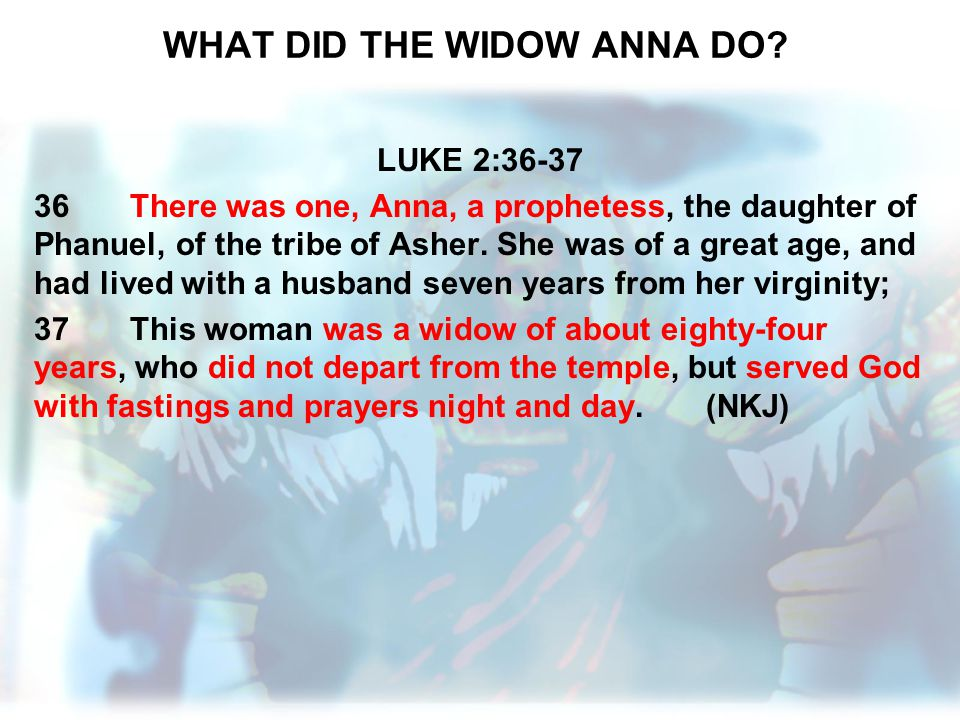 WHAT DID THE WIDOW ANNA DO