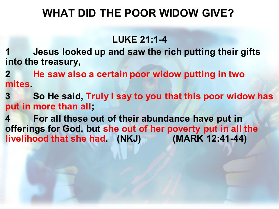 WHAT DID THE POOR WIDOW GIVE