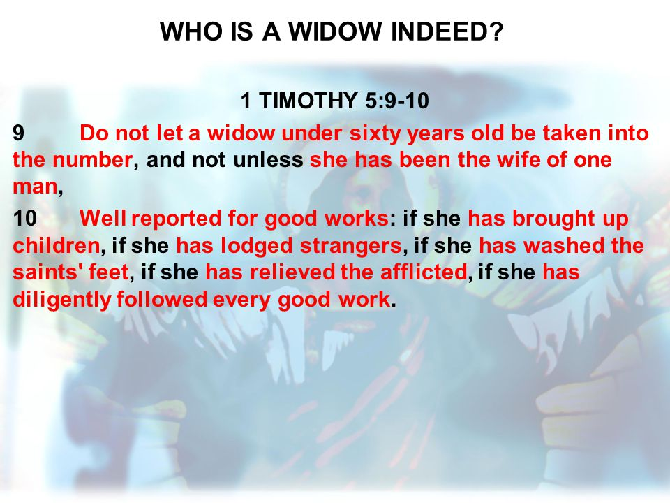 WHO IS A WIDOW INDEED 1 TIMOTHY 5:9-10