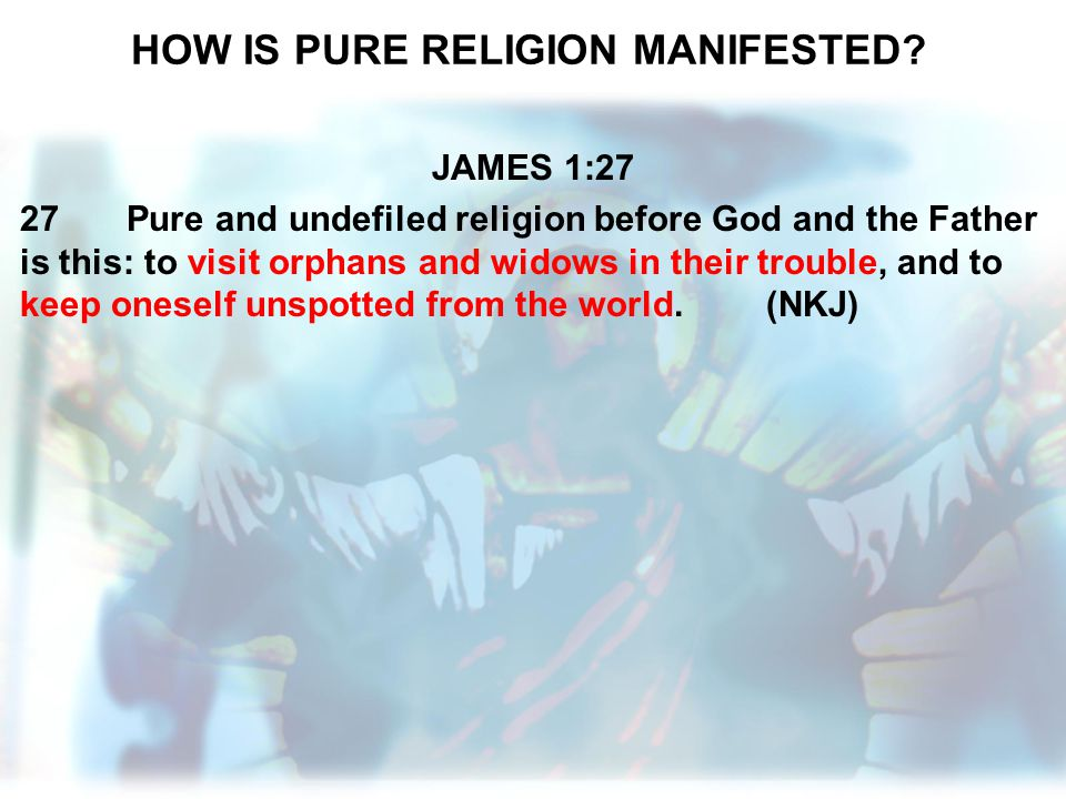 HOW IS PURE RELIGION MANIFESTED
