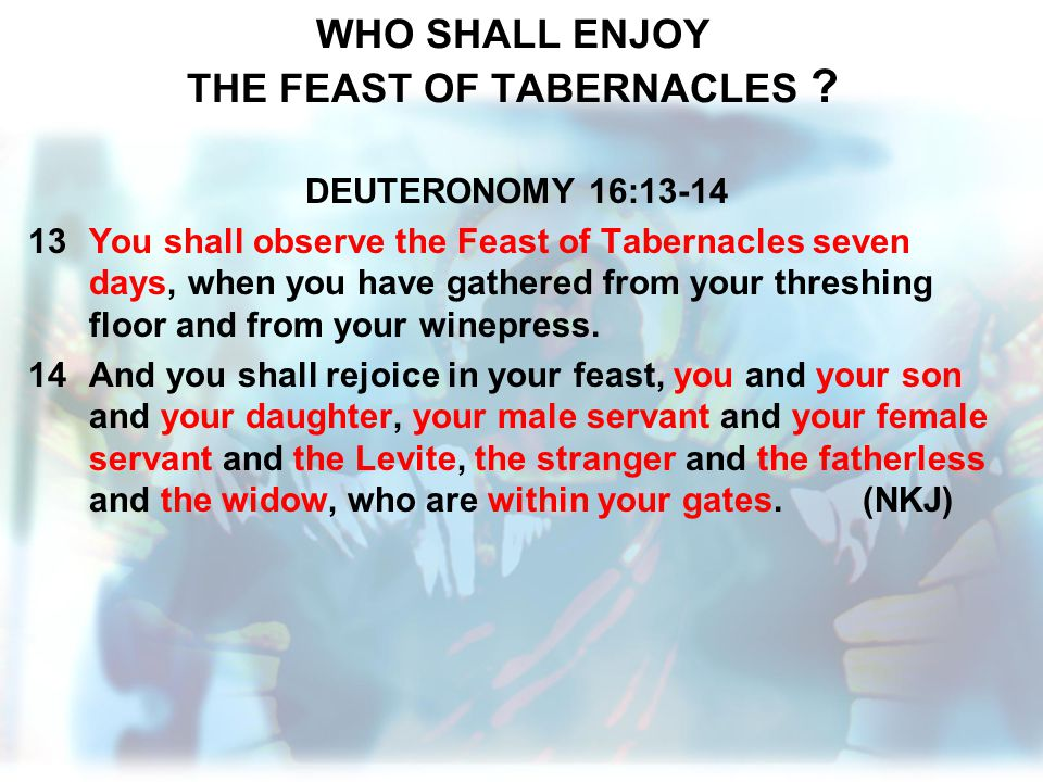 WHO SHALL ENJOY THE FEAST OF TABERNACLES