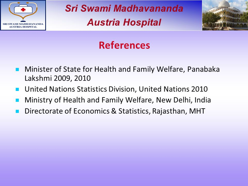 References Minister of State for Health and Family Welfare, Panabaka Lakshmi 2009, 2010. United Nations Statistics Division, United Nations 2010.
