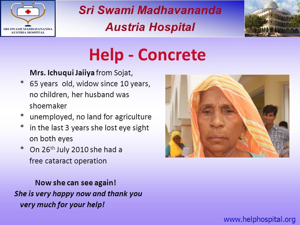 Help - Concrete Mrs. Ichuqui Jaiiya from Sojat, * 65 years old, widow since 10 years, no children, her husband was shoemaker.