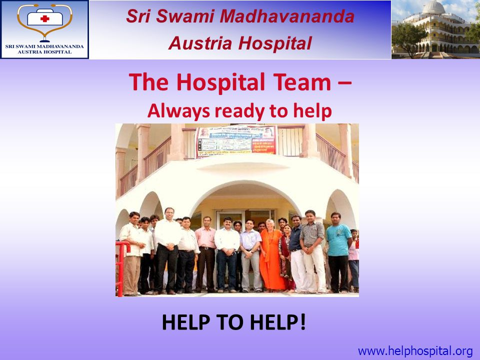The Hospital Team – HELP TO HELP! Always ready to help