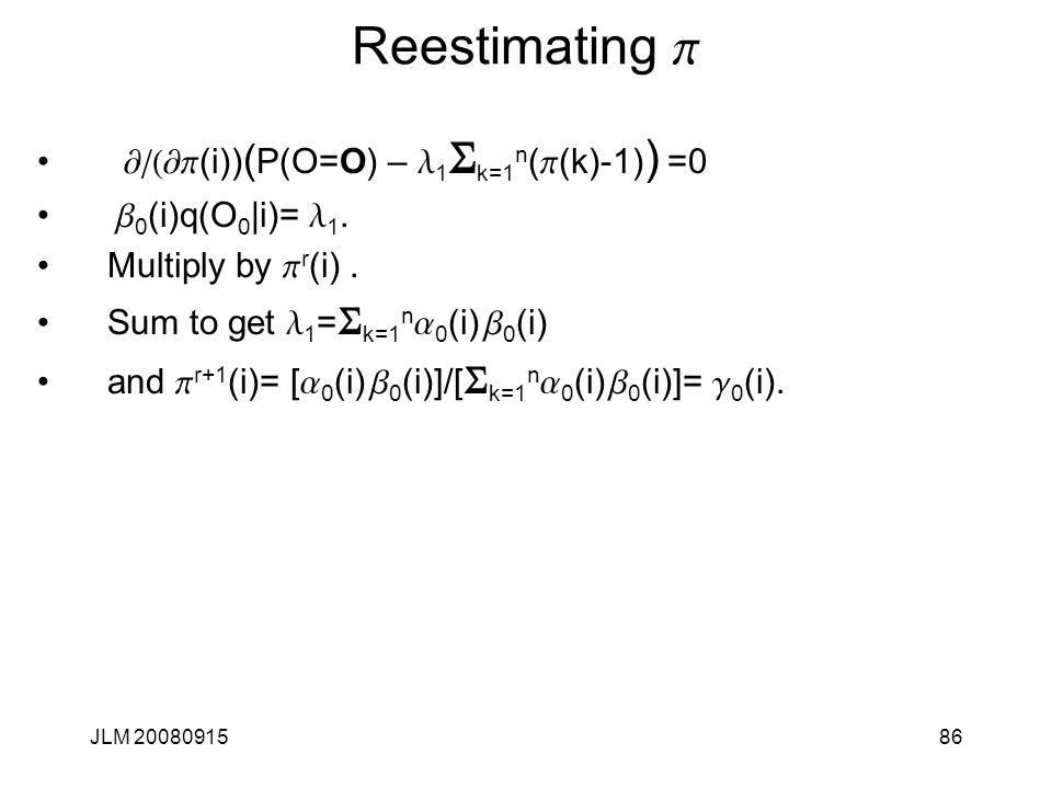 Reestimating p ¶/(¶p(i))(P(O=O) – l1Sk=1n(p(k)-1)) =0