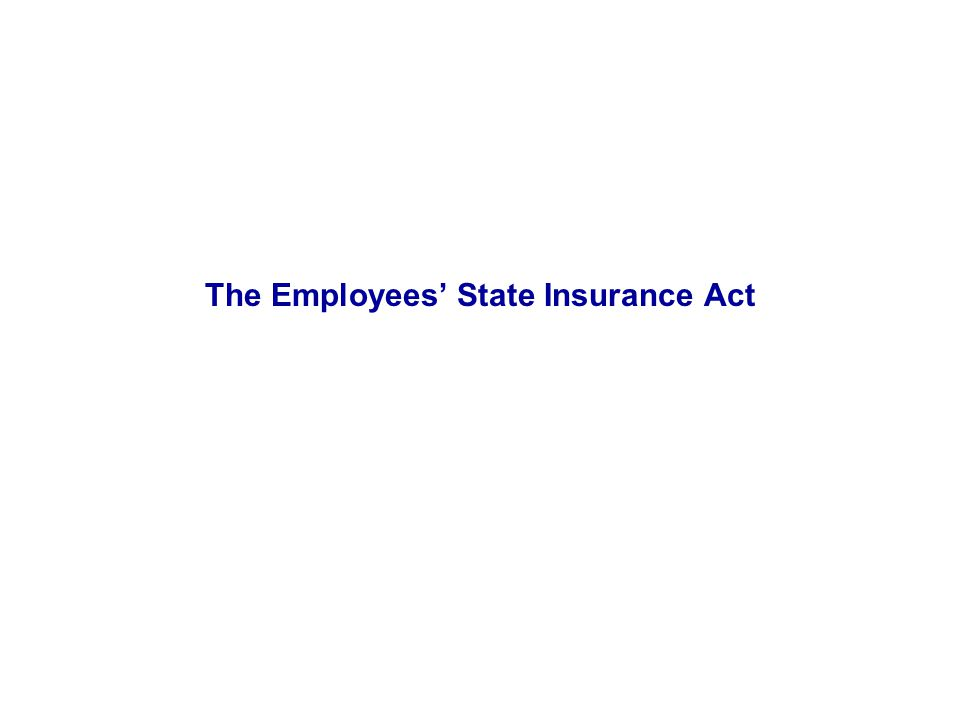 The Employees' State Insurance Act