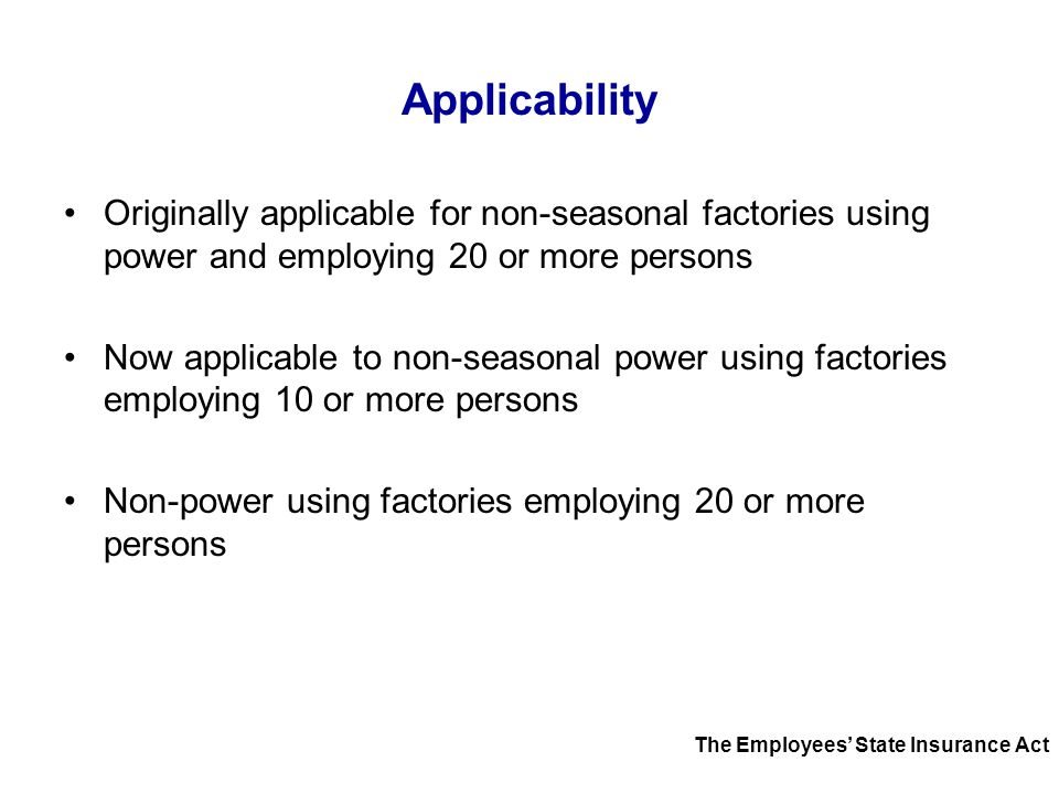 Applicability Originally applicable for non-seasonal factories using power and employing 20 or more persons.