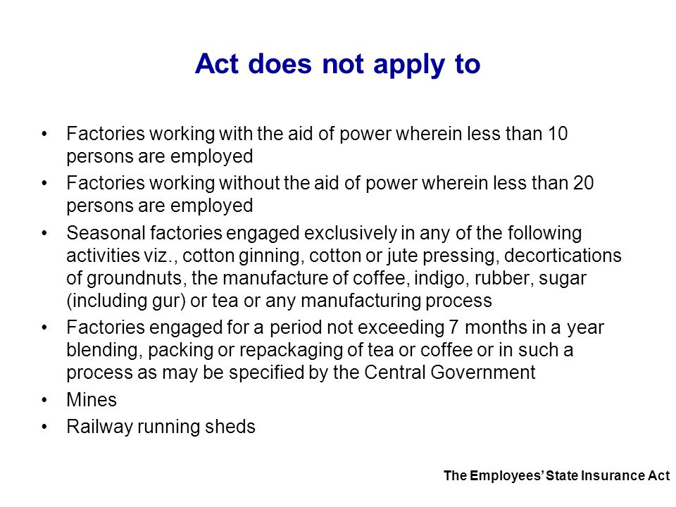 Act does not apply to Factories working with the aid of power wherein less than 10 persons are employed.