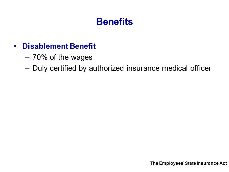 Benefits Disablement Benefit 70% of the wages