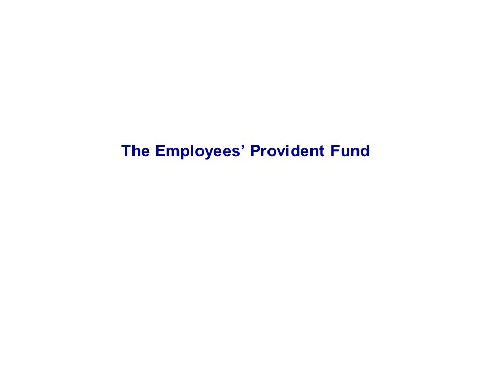 The Employees' Provident Fund