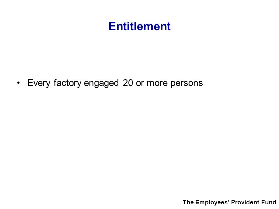 Entitlement Every factory engaged 20 or more persons