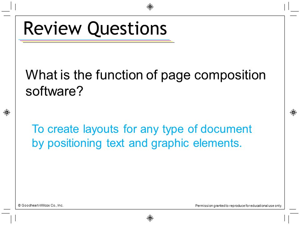 Review Questions What is the function of page composition software