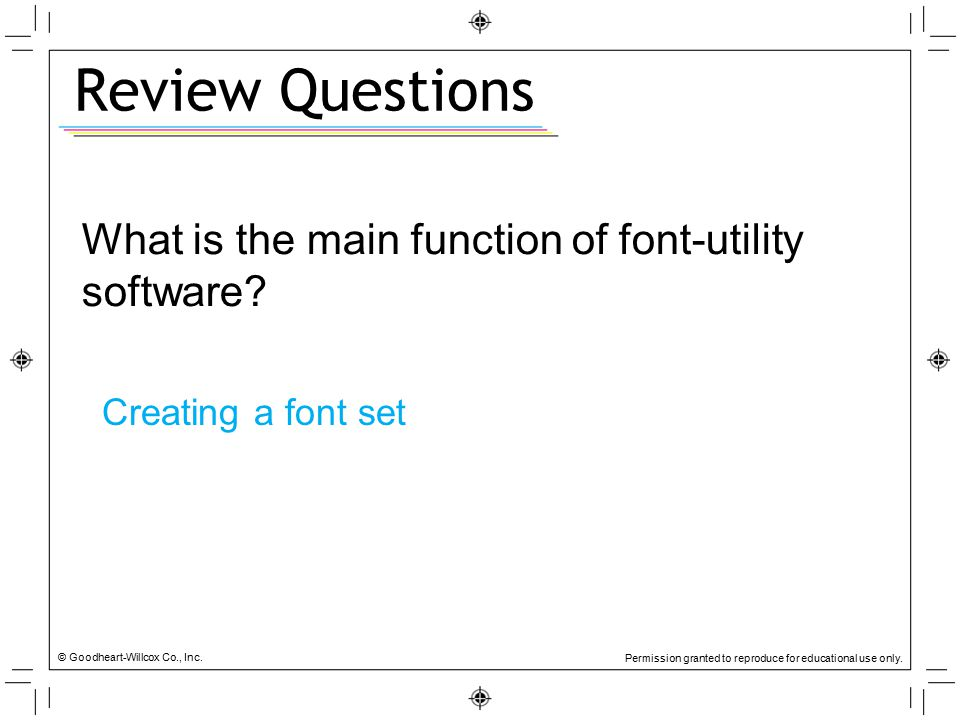 Review Questions What is the main function of font-utility software