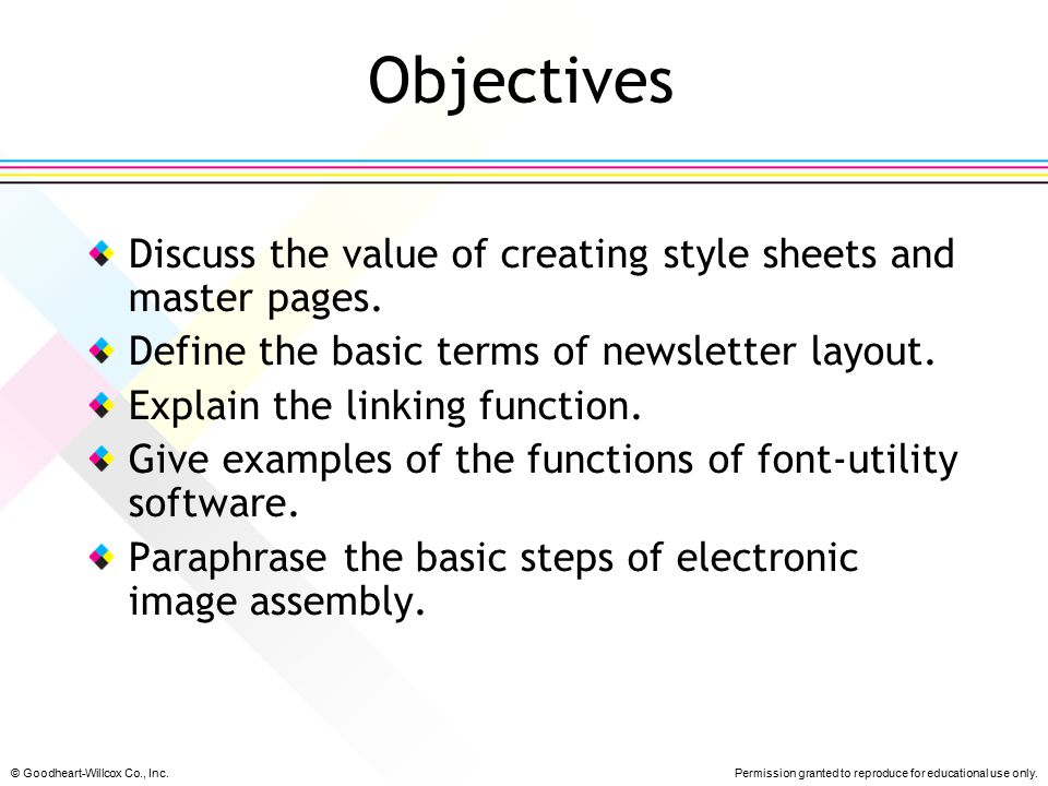 Objectives Discuss the value of creating style sheets and master pages. Define the basic terms of newsletter layout.