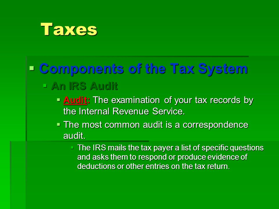 Taxes Components of the Tax System An IRS Audit
