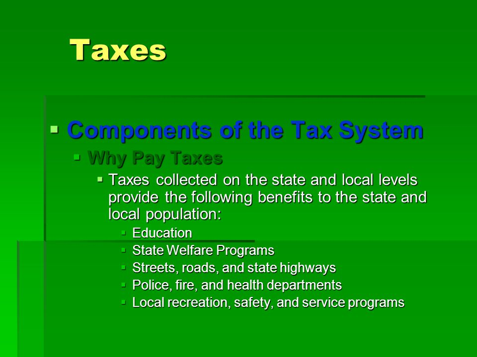 Taxes Components of the Tax System Why Pay Taxes