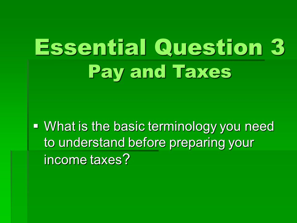 Essential Question 3 Pay and Taxes