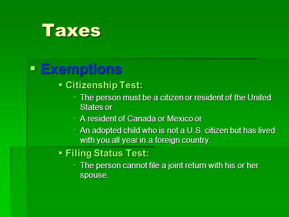 Taxes Exemptions Citizenship Test: Filing Status Test: