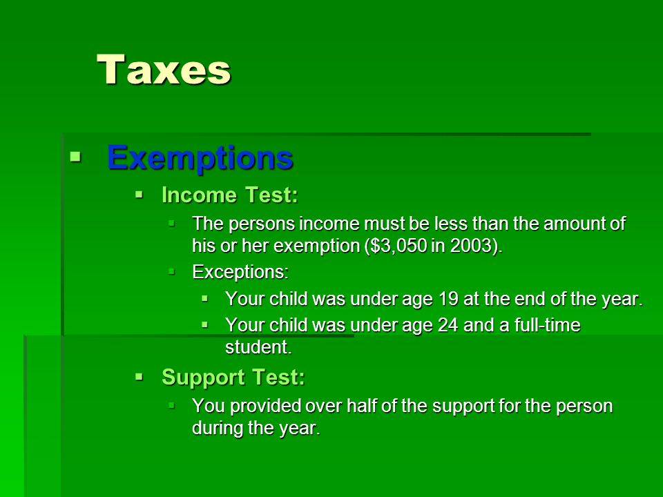 Taxes Exemptions Income Test: Support Test: