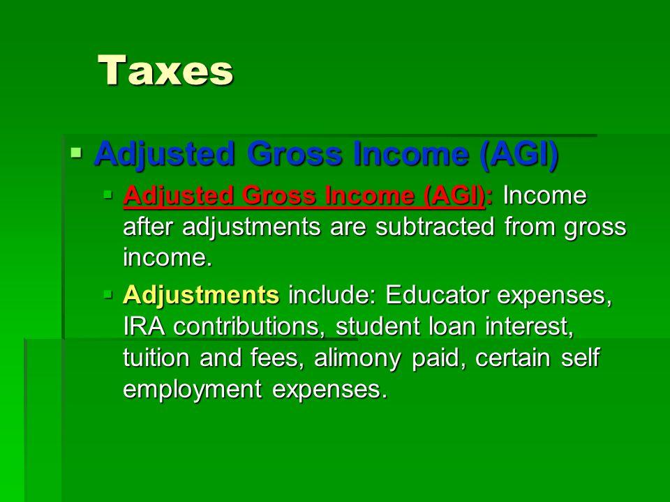 Taxes Adjusted Gross Income (AGI)