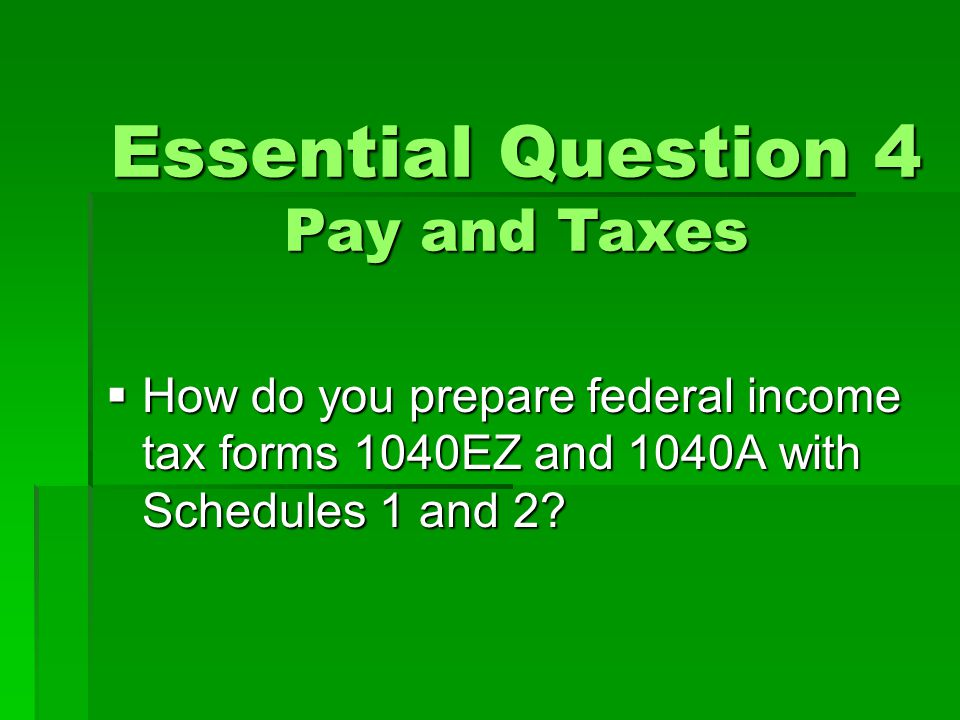 Essential Question 4 Pay and Taxes