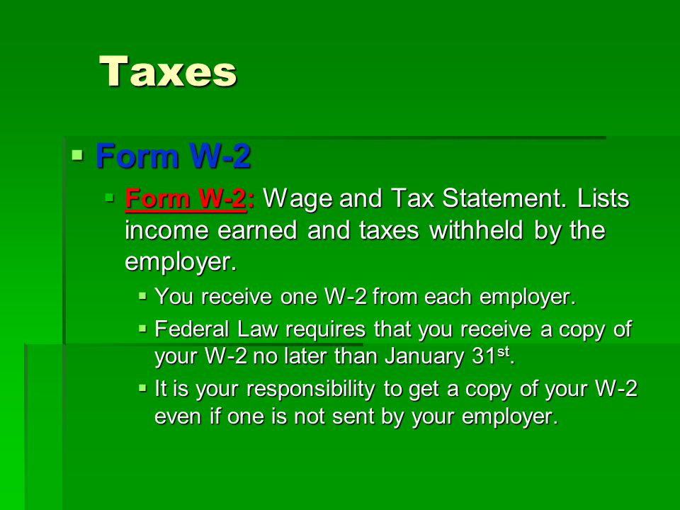 Taxes Form W-2. Form W-2: Wage and Tax Statement. Lists income earned and taxes withheld by the employer.