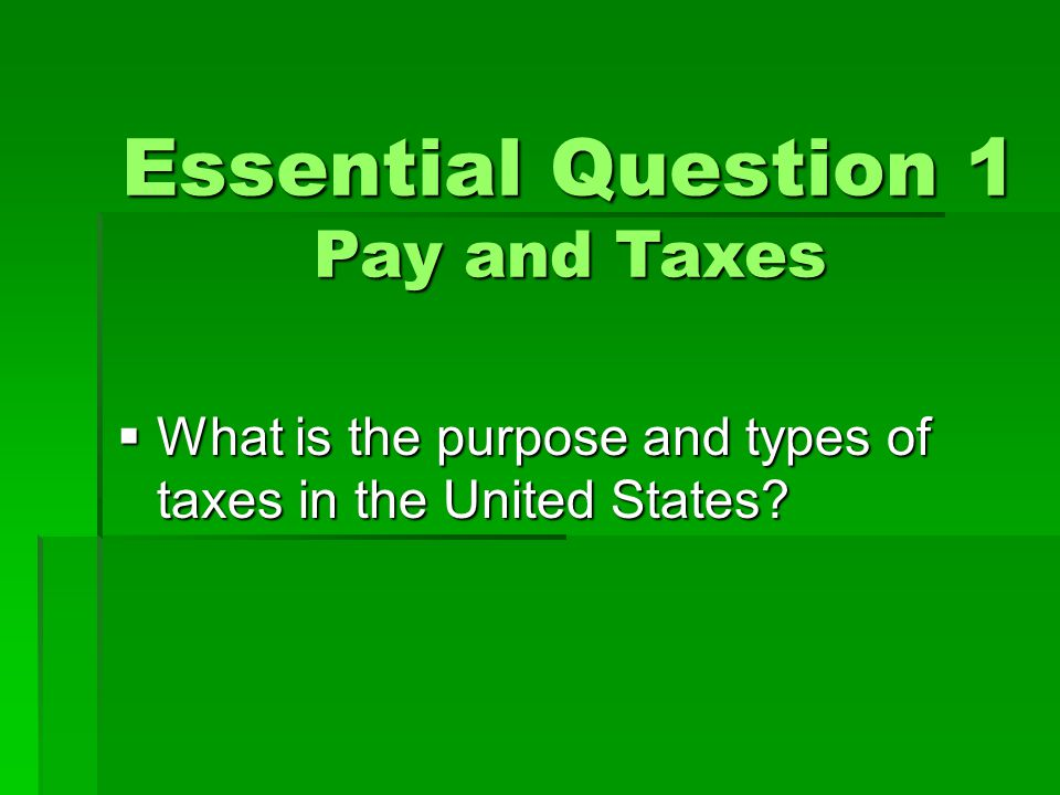 Essential Question 1 Pay and Taxes