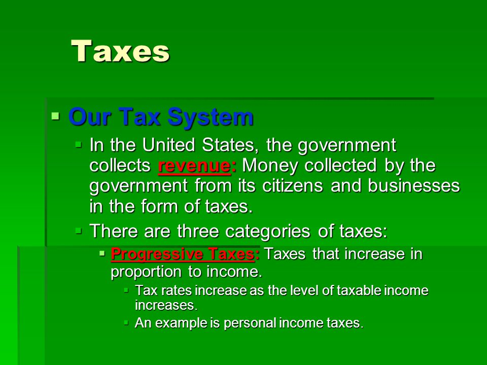Taxes Our Tax System.