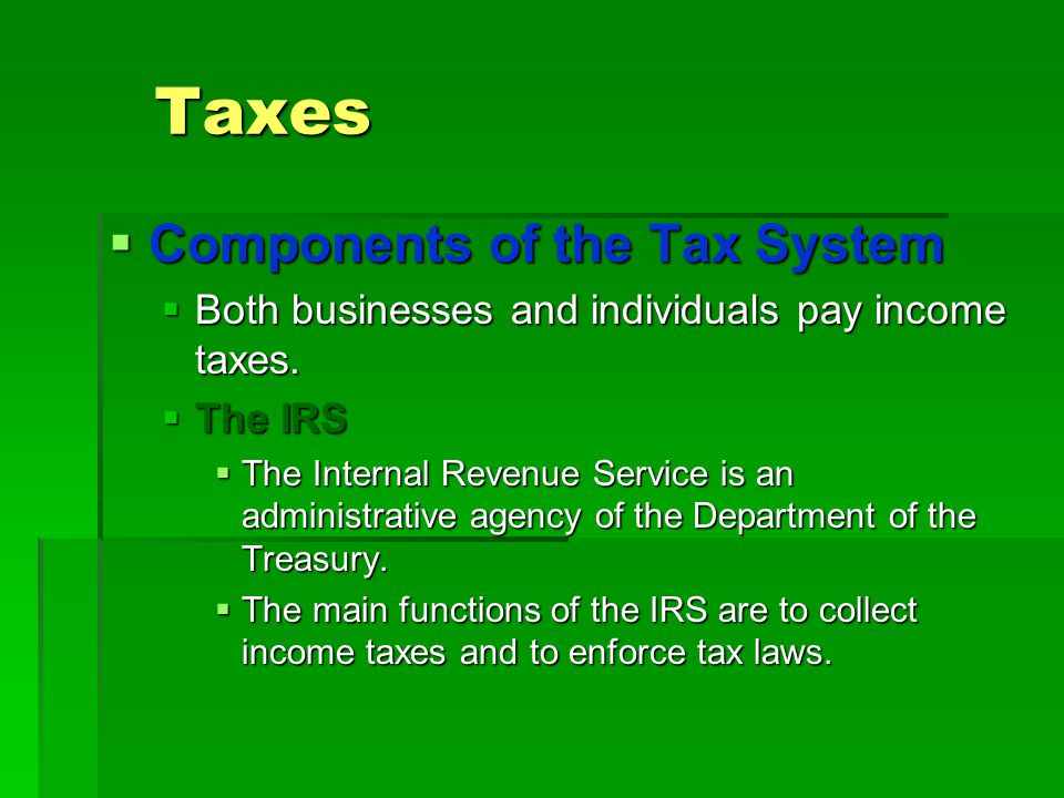 Taxes Components of the Tax System