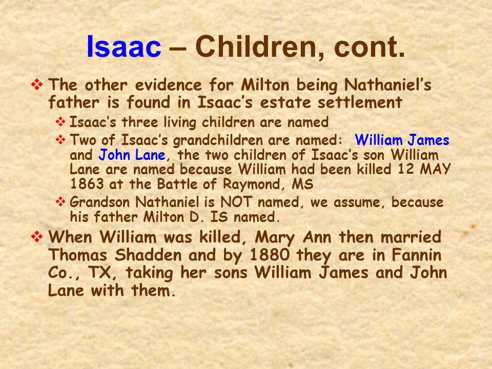 Isaac – Children, cont. The other evidence for Milton being Nathaniel's father is found in Isaac's estate settlement.