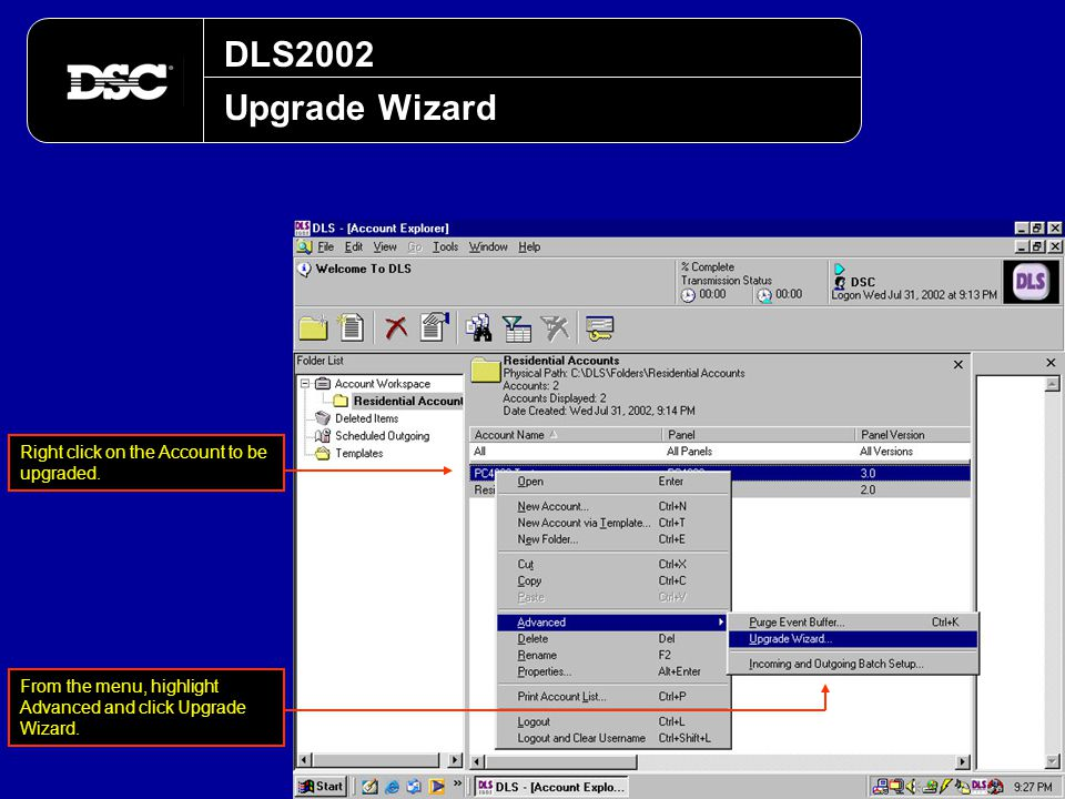 DLS2002 Upgrade Wizard Right click on the Account to be upgraded.