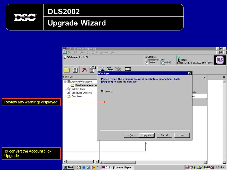 DLS2002 Upgrade Wizard Review any warnings displayed.
