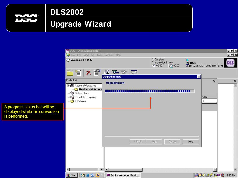 DLS2002 Upgrade Wizard A progress status bar will be displayed while the conversion is performed.