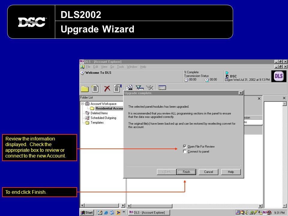 DLS2002 Upgrade Wizard. Review the information displayed. Check the appropriate box to review or connect to the new Account.