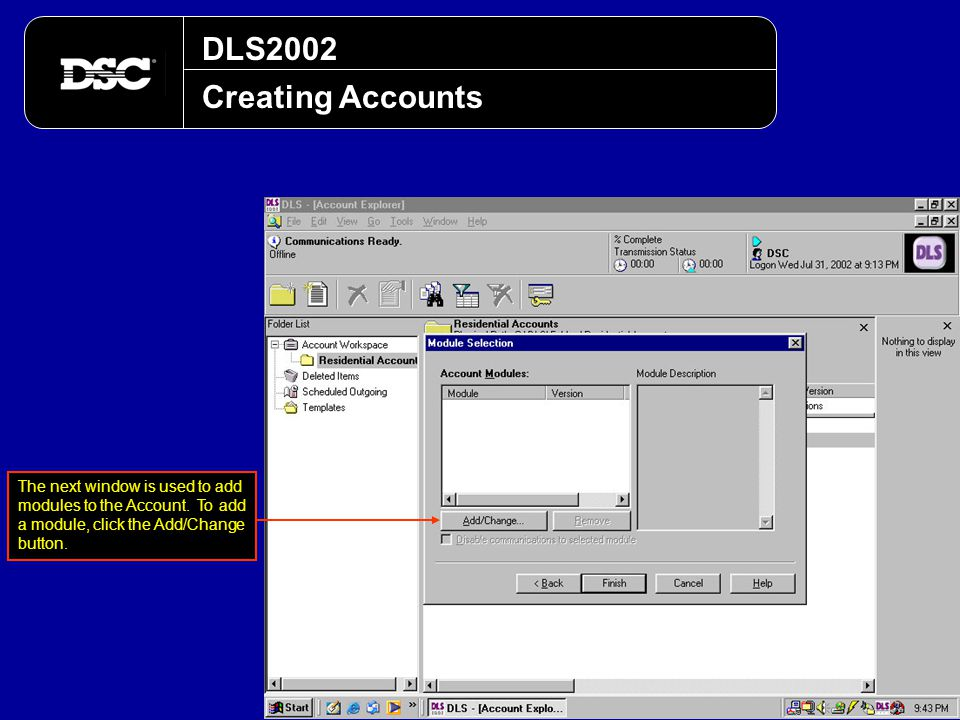 DLS2002 Creating Accounts. The next window is used to add modules to the Account.