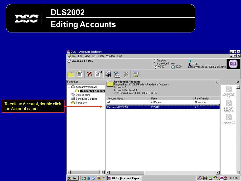DLS2002 Editing Accounts To edit an Account, double click the Account name.