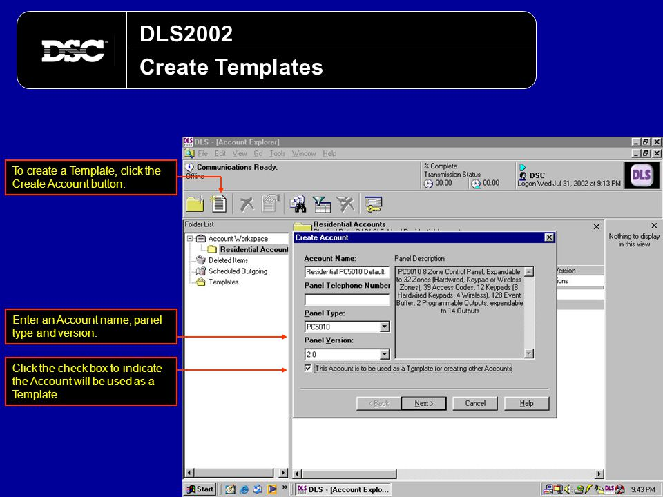 DLS2002 Create Templates. To create a Template, click the Create Account button. Enter an Account name, panel type and version.